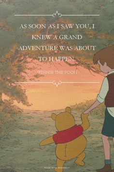 As soon as I saw you, I knew a grand adventure was about to happen. - Winnie the Pooh | Ellen made this with Spoken.ly
