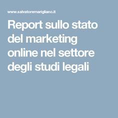 Report sullo stato del marketing online nel settore degli studi legali
