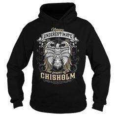 Cool CHISHOLM CHISHOLMBIRTHDAY CHISHOLMYEAR CHISHOLMHOODIE CHISHOLMNAME CHISHOLMHOODIES  TSHIRT FOR YOU T-Shirts