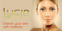 Lucid - for Dry and Mature Skin Best Natural Skin Care, Facial Skin Care, Spa Day, Clear Skin, Skin Care Tips, Health Benefits, Your Skin, Health And Beauty, Moisturizer