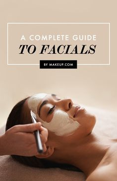 A Complete Guide to Facials