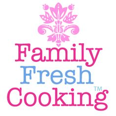 FAMILY FRESH COOKING- blog with tons of healthy/whole food recipes