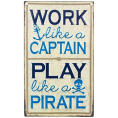 """Everyone deserves a break once in a while. Give yourself a break with fun and nautical home decor. Work Like a Captain Embossed Tin Sign features navy and aqua blue embossed text on a distressed cream background with a rope print accent. Hang this fun sign in your office, living room, den, and more!    Dimensions:      Length: 13""""    Width: 7""""      Hanging Hardware: 2 nail hole cut outs    Full Text: Work like a captain - Play like a pirate"""