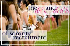 Rush can be such a scary experience, but you can't go through without reading this how-to guide of the do's and don'ts you should know before you go through recruitment!