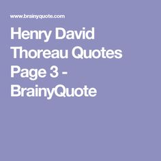 Henry David Thoreau Quotes Page 3 - BrainyQuote