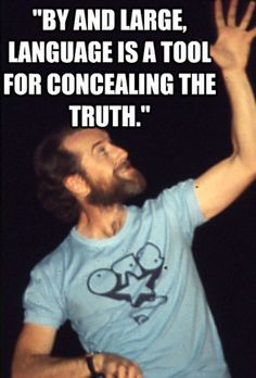 George Carlin- the best comedian not named Richard Pryor. George Carlin, Sober Life, Stand Up Comedy, Sarcastic Quotes, Critical Thinking, Feel Better, Comedians, Life Lessons, The Help