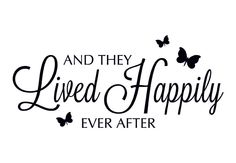 happily ever after clipart and they lived happily ever after fairy tale wall decal quote wedding quotes Fairytale Wedding Quotes Happily Ever After Best Quotes Images, Best Love Quotes, Love Images, Happily Ever After Quotes, Wall Quotes, Life Quotes, Proverbs Quotes, Books For Teens, Teen Books