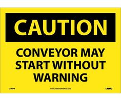 Caution, CONVEYOR MAY START WITHOUT Warning, 10X14, PS Vinyl