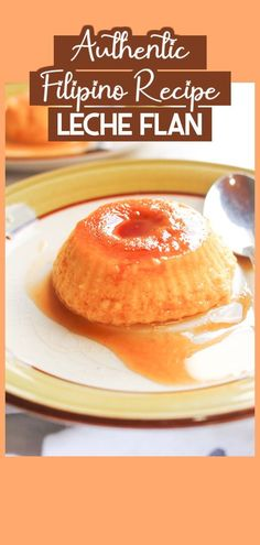 This authentic Filipino Leche Flan is easy to make and requires only 6 ingredients. It's silky, creamy, and the perfect way to end a meal.