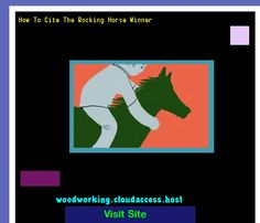 How To Cite The Rocking Horse Winner 215821 - Woodworking Plans and Projects!