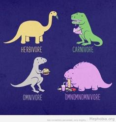 funny lol herbivore, carnivore, omnivore, or. T Rex Humor, Memes Humor, Funny Memes, Biology Humor, Funny Ads, Gym Memes, Nerd Humor, I Love To Laugh, Make Me Smile