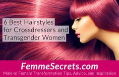6 Best Hairstyles for Crossdressers and Transgender Women: http://feminizationsecrets.com/transgender-crossdressing-best-hairstyles/