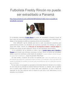 Futbolista Freddy Rincón no puede ser extraditado a Panamá