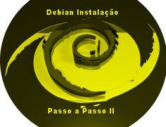 Continuação da série Debian GNU/Linux - Instalação Passo a Passo Dando continuidade a série de artigos Debian GNU/Linux - Instalação Passa a Passo que teve início com artigo Debian GNU/Linux ...