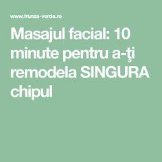 Masajul facial: 10 minute pentru a-ţi remodela SINGURA chipul Beauty Hacks, Beauty Tips, Facial, Health Fitness, Green, Plant, Facial Treatment, Beauty Tricks, Facial Care