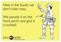 Being a southern girl . . .