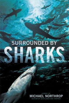"Surrounded by Sharks / Michael Northrop  ""On the first day of vacation thirteen-year-old Davey Tsering wakes up early, slips out of his family's hotel room without telling anyone, and heads for the beach and a swim in the warm Floridian waters--and a fateful meeting with a shark."""