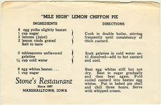 Once upon a time there was a restaurant in Marshalltown, Iowa, that became legendary for its Lemon Chiffon Pie. So famous was this pie that it was heralded coast-to-coast one evening on Groucho Mar… Retro Recipes, Old Recipes, Lemon Recipes, Vintage Recipes, Pie Dessert, Dessert Recipes, Desserts, Stone Restaurant, Lemon Chiffon Pie