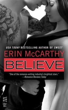 "Read ""Believe (Intermix)"" by Erin McCarthy available from Rakuten Kobo. A New Adult novel from Erin McCarthy, the USA Today bestselling author of Sweet. Robin used to be a party girl… until sh. Writing Romance, Romance Novels, Books To Read, My Books, Book Nooks, So Little Time, Bestselling Author, Believe, Reading"