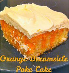 Alohamora: Open a Book: Orange Dreamsicle Poke Cake Poke Cakes, Poke Cake Jello, Poke Cake Recipes, Cupcake Cakes, Layer Cakes, Orange Dreamsicle Cake Recipe, Fudge, Köstliche Desserts, Savoury Cake