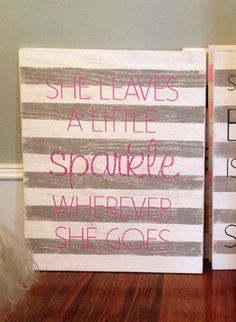 She leaves a little sparkle wherever she goes quote wood sign girls room or nursery decor