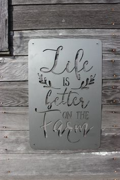 Laser cut Metal Life is Better on the Farm Sign by LakesideSteel Metal Projects, Welding Projects, Metal Wall Decor, Metal Wall Art, Automotive Furniture, Automotive Decor, Plasma Cutter Art, Laser Cut Metal, Farm Signs