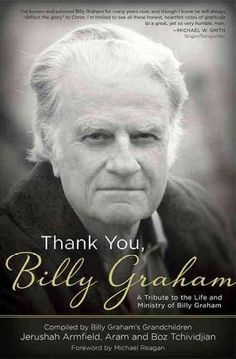 Thank You, Billy Graham: A Tribute to the Life and Ministry of Billy Graham - unabridged audiobook on CD Billy Graham Books, Billy Graham Family, Billy Graham Quotes, Rev Billy Graham, Bill Graham, Anne Graham Lotz, Billy Graham Evangelistic Association, Franklin Graham, History Timeline