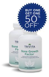 TriVita's Bone Growth Factor - Help increase your bone density. Sale ends 5/31/12