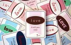 All you need is love!  Great for Valentines Day, tags on gifts or maybe....just because xoxo