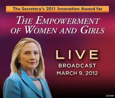 Secretary of State Hillary Rodham Clinton to Announce the Winners of the first Innovation Award for the Empowerment of Women and Girls