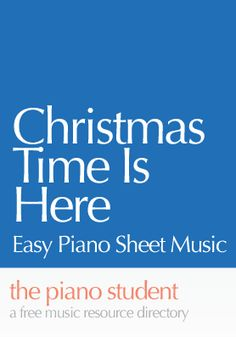 Christmas Time Is Here Christmas Piano Music, Bible Songs, Easy Piano Sheet Music, Free Piano, Christmas Time Is Here, Piano Teaching, Elementary Music, Music Theory, Piano Lessons