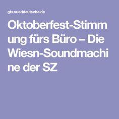 Oktoberfest-Stimmung fürs Büro – Die Wiesn-Soundmachine der SZ