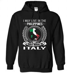 I May Live in the Philippines But I Was Made in Italy ( - #band shirt #tshirt design. ORDER HERE => https://www.sunfrog.com/States/I-May-Live-in-the-Philippines-But-I-Was-Made-in-Italy-V2-seeazajvuf-Black-Hoodie.html?68278