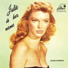 "Julie London, ""Julie Is Her Name"" (1955)"
