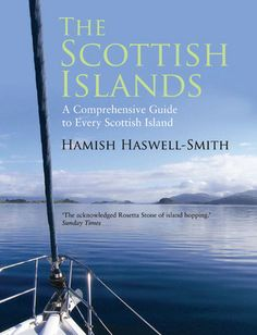 "The Scottish Islands - The Bestselling Guide to Every Scottish Island by Hamish Haswell-Smith - hardback published by Canongate 25 June ""The acknowledged Rosetta Stone of island hopping"" Sunday Times Prince, England Ireland, Outer Hebrides, Scottish Islands, Aleta, Book Writer, Books To Read Online, Great Britain, Edinburgh"