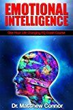 Free Kindle Book -   Emotional Intelligence: One Hour Life Changing EQ Crash Course