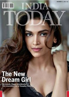 #IndiaToday calls #DeepikaPadukone the new #DreamGirl