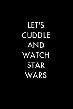 """""""Vamos abraçar e assistir Star Wars."""""""