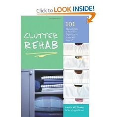 Clutter Rehab: 101 Tips and Tricks to Become an Organization Junkie and Love It! [Paperback]  Laura Wittmann