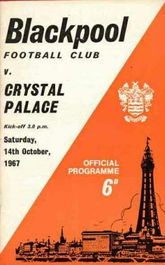 Blackpool 2 Crystal Palace 0 in Oct 1967 at Bloomfield Road. The programme cover #Div2