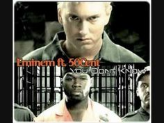 You Don't Know - 50 Cent, Eminem, Cashis and Lloyd Banks