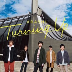 Arashi - Turning Up (single) 2019 You Are My Soul, Ninomiya Kazunari, Turn Up, Music Covers, In This World, Behind The Scenes, Songs, Shit Happens, Tokyo