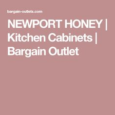 NEWPORT HONEY | Kitchen Cabinets | Bargain Outlet