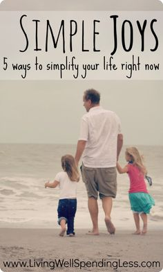 Simple Joys--5 ways to simplify your life right now.  Practical ways to make life just a little easier!