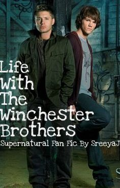 Life With The Winchester Brothers - Prologue - SreeyaJ
