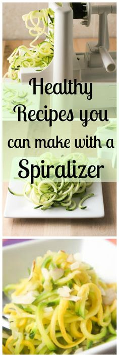 Healthy Recipes you can Make with a Spiralizer. It's simple to use and makes nutritious spiral vegetables & noodles