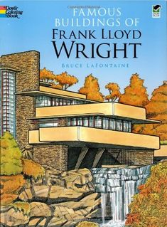 Famous Buildings Of Frank Lloyd Wright Dover History Coloring Book Bruce LaFontaine Books