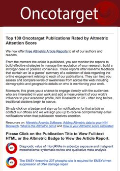 After integrating Altmetric badges on their article pages, Oncotarget have put together a top 100 list of their highest Altmetric Attention scoring papers using the Altmetric API.
