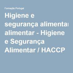 Higiene e segurança alimentar - Higiene e Segurança Alimentar / HACCP