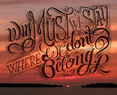 // Why Must We Stay Where We Don't Belong. i love the stipple in the neg space. Typography Inspiration, Design Inspiration, Chic Type, Feeling Unwanted, Trying To Be Happy, Graphic Design Typography, Monogram Letters, True Words, Travel Quotes